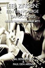Leer Zingen: Een Eenvoudige Zangcursus : Inclusief Gratis Downloadbare Mp3?s...