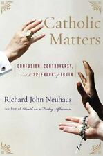 NEW - Catholic Matters: Confusion, Controversy, and the Splendor of Truth