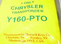 HOWARD KEYS Y160-PTO CHRYSLER TRANSPONDER 1 ONLY NEW Y160PTO