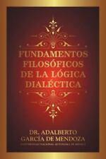 Fundamentos Filosoficos de la Logica Dialéctic by Adalberto GarcÍa De Mendoza...