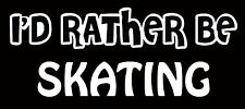 Lettering Car Decal Sticker I'D RATHER BE SKATING ROLLER DERBY ICE SKATE