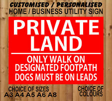 PRIVATE LAND - ONLY WALK ON DESIGNATED FOOTPATH metal SIGN farm estate notice