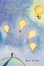 Time Away from the Norm by Mali Arena (2011, Paperback)