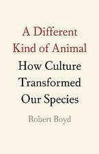 A Different Kind of Animal: How Culture Transformed Our Species (The University