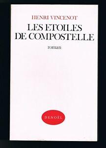 LES ÉTOILES DE COMPOSTELLE - HENRI VINCENOT - DENOËL 1982 - LIVRE EN BON ÉTAT