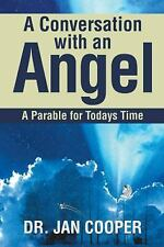 A Conversation with an Angel: A Parable for Todays Time (Paperback or Softback)