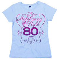 """80th Birthday T-Shirt """"Misbehaving with Style for 80 Years"""" Women's Ladies"""