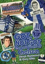 Got, Not Got: Chelsea: The Lost World of Chelsea Football Club, Book, New HB