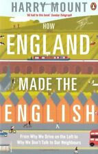 How England Made the English: From Why We Drive on the Left to Why We Don't Ta,