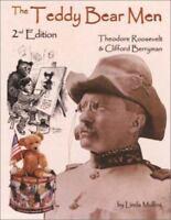 The Teddy Bear Men 2nd Edition: Theodore Roosevelt & Clifford Berryman very good