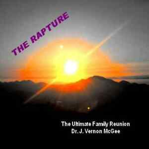 J. Vernon McGee - The Rapture, Ultimate Family Reunion, CD