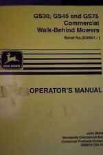 JOHN DEERE OPERATOR'S MANUAL FOR GS30, GS45 & GS75 COMMERCIAL WALK BEHIND MOWERS