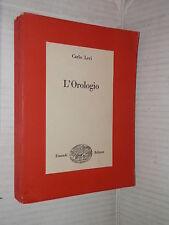 L OROLOGIO Carlo Levi Einaudi 1950 Saggi 126 libro romanzo narrativa racconto di