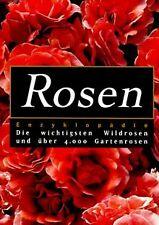 Rosen- Enzyklopädie. Die wichtigsten Wildrosen u. über 4... | Buch | Zustand gut
