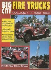 Big City Fire Trucks Vol I: 1900-1950 by Donald F Wood and Wayne Sorensen (1996)