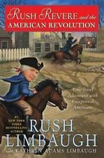 Rush Revere and the American Revolution by Rush/Kathryn Limbaugh - NEW