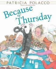 Because of Thursday: By Polacco, Patricia
