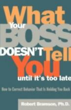 What Your Boss Doesnt Tell You Until Its Too Late: How to Correct Behavior Tha..