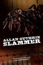 Slammer by Allan Guthrie (P/B 2009)