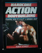 Hardcore Action Bodybuilding: Pumping Iron to Sculpt a Winning Body (Paperback)
