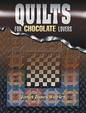 Quilts for Chocolate Lovers by Janet Jones Worley and Marjorie L Russell (2001,