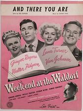 """1945 """"WEEKEND AT THE WALDORF"""" MOVIE SHEET MUSIC """"AND THERE YOU ARE"""" LANA TURNER"""