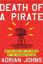Death of a Pirate: British Radio and the Making of the Information Age (Paperbac