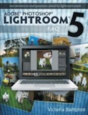 Adobe Photoshop Lightroom 5 - The Missing FAQ: Real Answers to Real Questions As