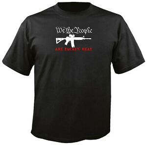 WE THE PEOPLE ARE PACKIN' HEAT T-SHIRT AR15 patriotic 2A American patriot