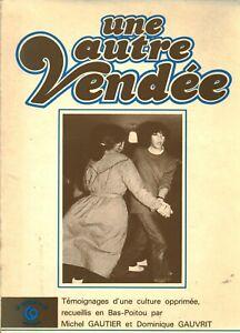 Livre une autre Vendée Michel Gautier et Dominique Gauvrit le cercle d'or 1981
