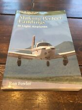 Making Perfect Landings in Light Airplanes by Ron Fowler (1994, Paperback)