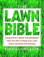 Lawn Bible : How to Keep It Green, Groomed, and Growing Every Season-ExLibrary