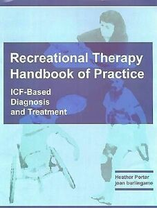 Recreational Therapy Handbook of Practice ICF Based Diagnosis & Treatment Porter