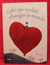 Celui qui voulait changer le monde - Juliia et Célia Chauffre - Livre - Occasion