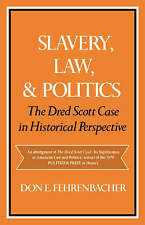 Slavery, Law, and Politics: The Dred Scott Case in Historical Perspective (Galax