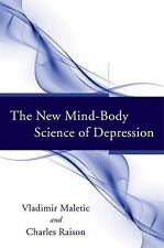 The New Mind-Body Science of Depression by Charles Raison and Vladimir...