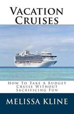 Vacation Cruises : How to Take a Budget Cruise Without Sacrificing Fun