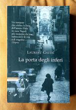 Laurent Gaudé, La porta degli inferi, Ed. Neri Pozza, 2009