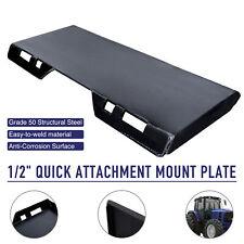 "Skidsteer Quick Tach Attachment Mount Plate Steel for Kubota Bobcat Trailer 1/2"""