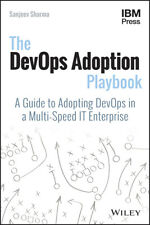 The DevOps Adoption Playbook 'A Guide to Adopting DevOps in a Multi-Speed IT Ent