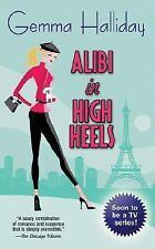 Alibi in High Heels Halliday, Gemma Mass Market Paperback
