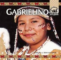 Gabrielino [Native Americans] by Gray-Kanatiiosh, Barbara A , Library Binding