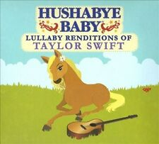 Hushabye Baby: Lullaby Renditions of Taylor Swift [Digipak] * by Hushabye Baby.