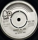 """THE GLITTER BAND goodbye my love/got to get ready for love BELL 1395 7"""" WS EX/"""