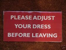METAL ENAMEL SIGN - PLEASE ADJUST YOUR DRESS
