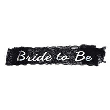 Bride To Be Black Lace Sash Hens Night Wedding Shower Bachelorette Party Z1O