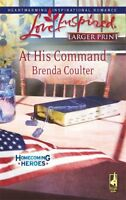 At His Command (Homecoming Heroes, Book 3) (Larger
