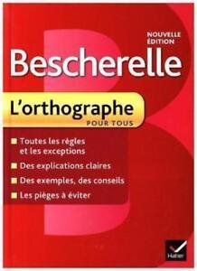 Bescherelle L'orthographe pour tous von Claude Kannas (2013, Gebunden) 24F