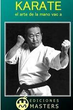 Karate : El Arte de la Mano Vacía by Adolfo Agusti (2013, Paperback)