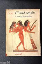 CERAM - CIVILTA' SEPOLTE IL ROMANZO DELL'ARCHEOLOGIA - ed. Einaudi